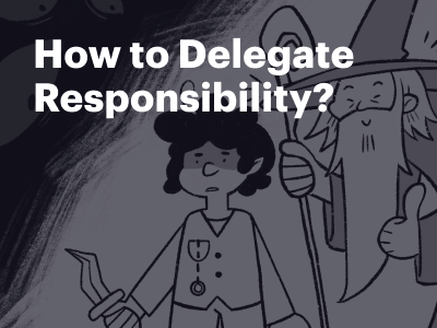New article: How to delegate responsibility