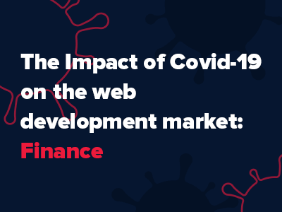 The impact of Covid-19 on the web development market: Finance