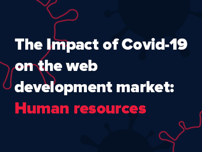 The impact of Covid-19 on the web development market: Human resources