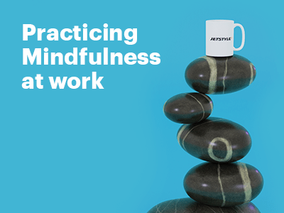 JetStyle: Practicing Mindfulness at work