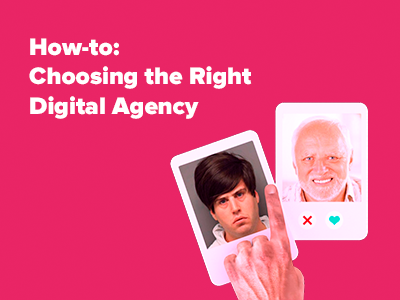 Нow-to: choosing the right digital agency