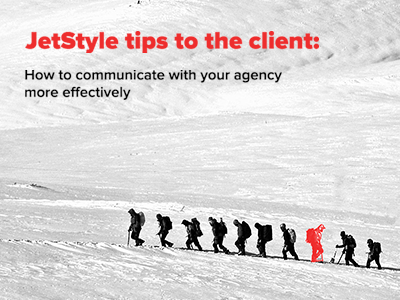 JetStyle: How to communicate with your agency more effectively?