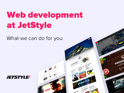 JetStyle: All you need to know about our web development services