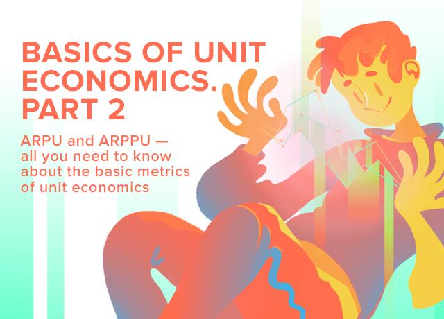Basics of unit economics  Part 2: ARPU and ARPPU – all you